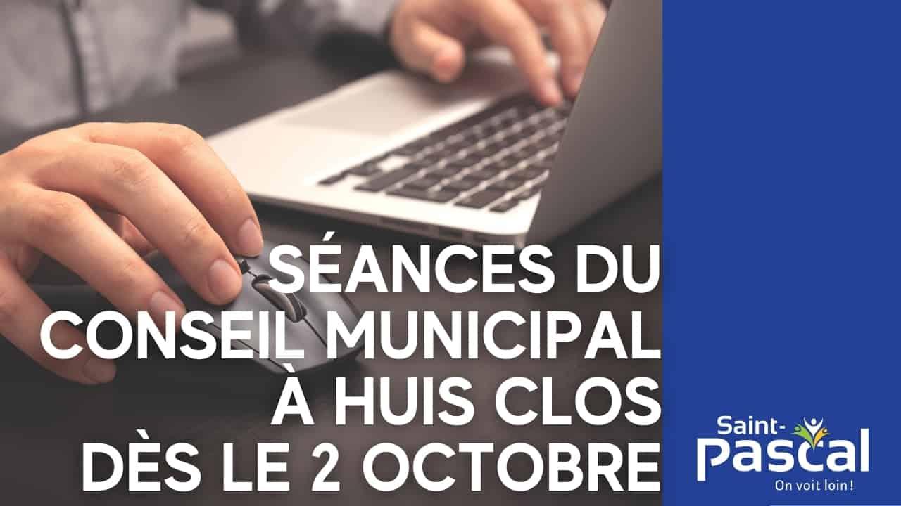 Séances du conseil municipal à huis clos dès le 2 octobre